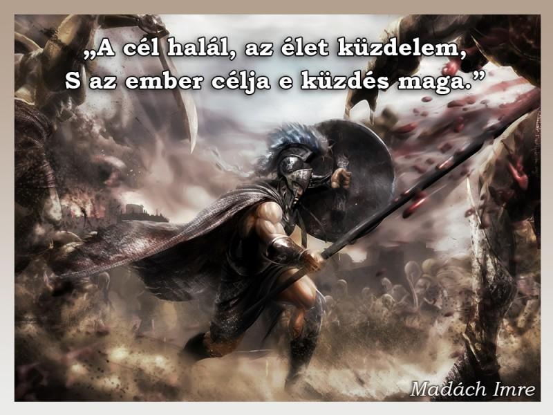 idézetek harc A cél halál, az élet küzdelem   Idézetek, mondások