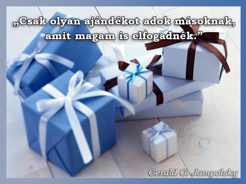 idézetek ajándék Csak olyan ajándékot adok másoknak   Idézetek, mondások